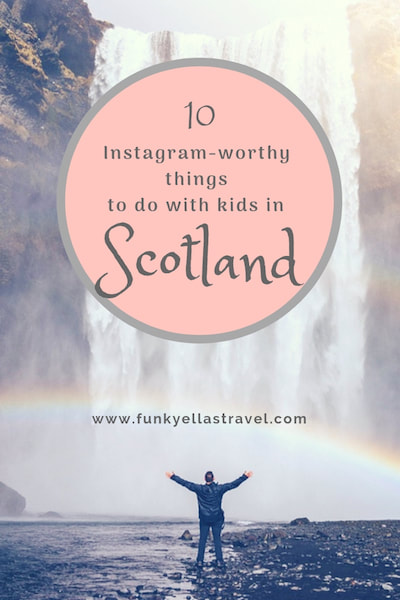 10 Instagram-worthy things to do with kids in Scotland