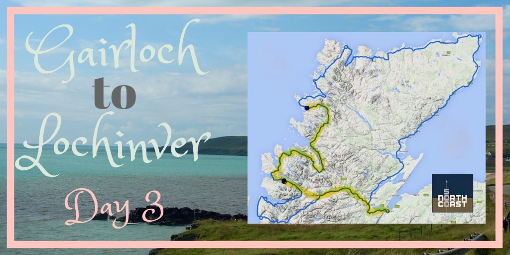 Gairloch to Lochinver on Scotland's North Coast 500