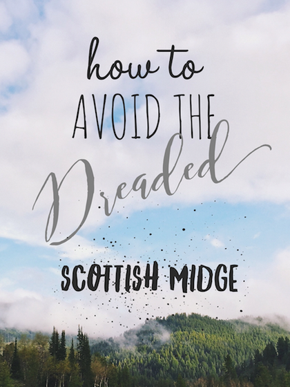 How to avoid the dreaded Scottish Midge
